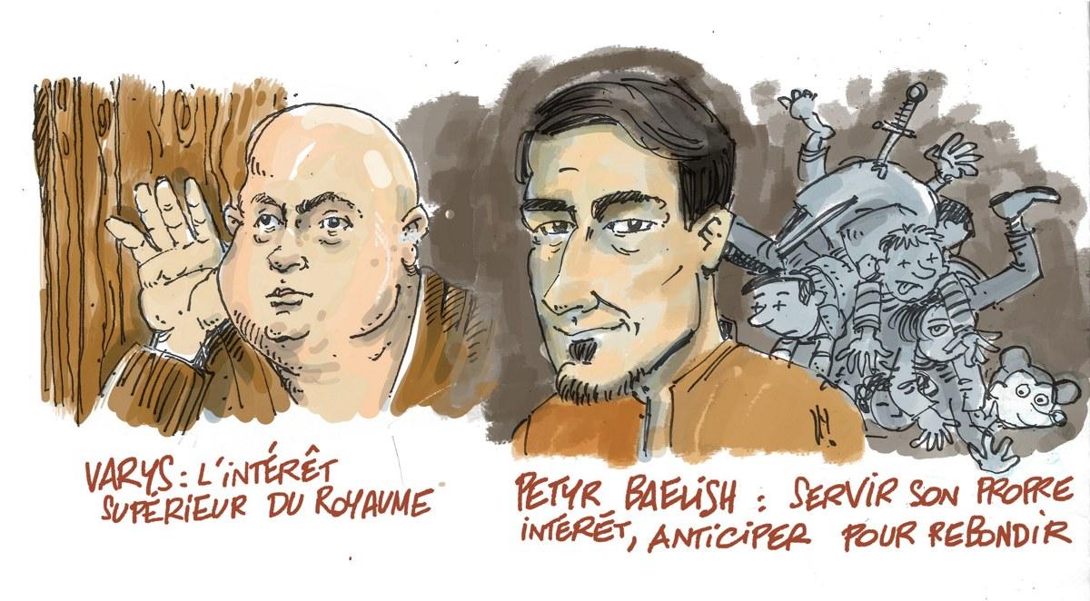 deux personnages proches de Machiavel - Varys et Baylish